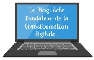 Le Blog première étape de la transformation digitale